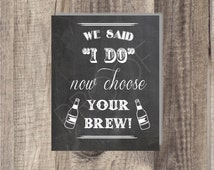 8x10 Instant Download - Now Choose Your Brew -Bar Sign- Modern Design DIY, Reception Sign Classic Wedding