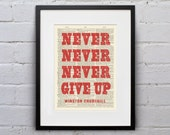 Never Never Never Give Up - Winston Churchill -  Inspirational Quote Dictionary Page Print - DPQU086