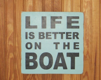 """Life is Better on the Boat 10.2"""" x 10.2"""" in aqua"""