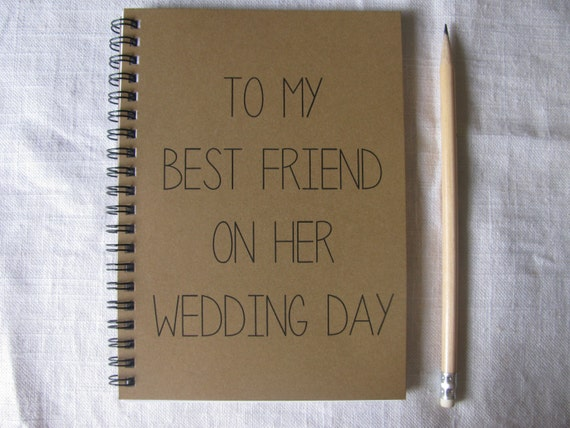 Good Wedding Gifts For Friends: To My Best Friend On Her Wedding Day 5 X 7 By JournalingJane