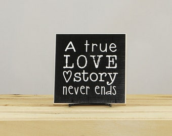 A true LOVE story NEVER ENDS - Decorative 4x4 tile