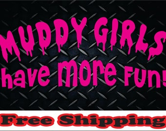 Muddy Girls Vinyl Decal Sticker Car Truck Diesel 4x4 Mud
