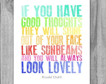CIJ Sale Roald Dahl Quote Poster Art Print If You Have Good Thoughts Inspirational Rainbow Letterpress Nursery Art