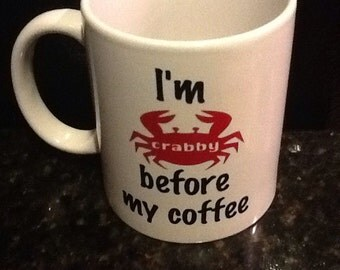 Coffee Mug - I'm crabby before my coffee