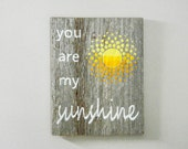 You Are My Sunshine - Reclaimed Barnwood, Hand-Painted Wood Sign Rustic Decor Nursery Wall Art Barn Wood