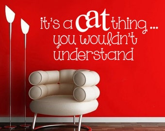 It's a Cat Thing - Wall Decal, Pets