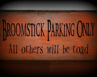 Broomstick parking only all others will be toad halloween wood sign