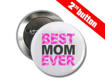Best Mom Ever 2 inch Button