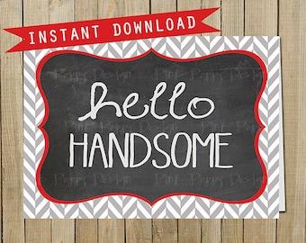 Herringbone Chalkboard Hello Handsome, Love, Valentine's Day, Anniversary, Instant Download, Digital JPEG file