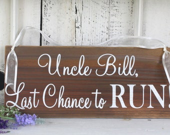 CUSTOM Last Chance to Run 5 1/2 x 14 / Rustic Wedding Signs