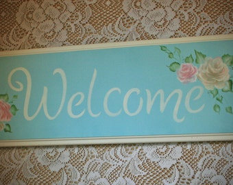 Welcome sign with Hand Painted Roses