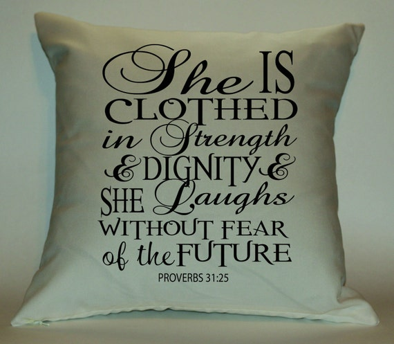 Stength And Dignity: She Is Clothed In Strength And Dignity 18X18 Decorative Pillow