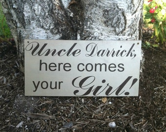 Uncle Here Comes Your Girl - Here Comes the Bride Sign -- Wedding Signs --  Here Comes the Bride Sign Wedding Signs  -- Photo Prop