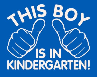 kindergarten t-shirt This boy is in kindergarten t-shirt. T-shirt for boys back to school shirt school clothes
