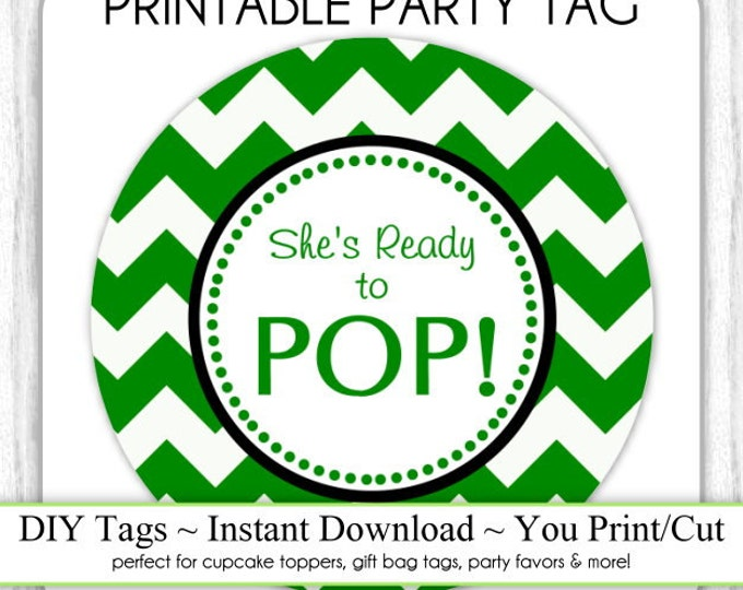 Instant Download - Green Chevron She's Ready to Pop, Baby Shower Printable Party Tag, Cupcake Topper, DIY, You Print, You Cut