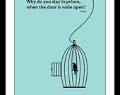 Why do you stay in prison, when the door is wide open? Inspirational Quote