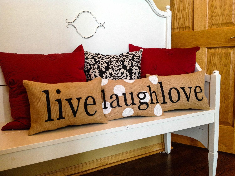 Stenciled Burlap Pillow Live Laugh Amp Love Pillows Home