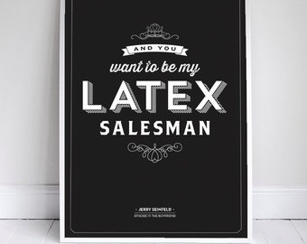 And You Want To Be My Latex Salesman - Seinfeld Poster - Typography -  Wall Art - 11 x 17 // 18 x 24 // 24 x 36