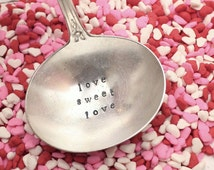 Wedding Candy Scoop Ladle - Love Sweet Love - Vintage Silver Plated Silverware - Hand Stamped - Upcycled - Rustic