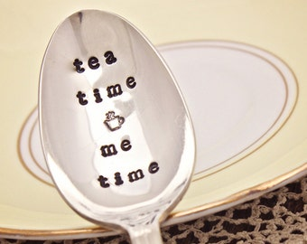 Tea Time Me Time Spoon - Hand Stamped Teaspoon -  Vintage Silver Plated Silverware - Hand Stamped - gifts for her - coffee tea drinker -