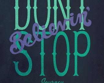 Journey - Don't Stop Believin Print