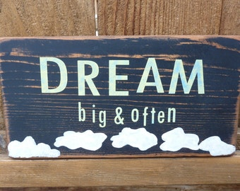 DREAM big & often Sign - Handpainted Wood Gift - Home Decor - Inspirational = motivational