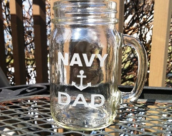 Etched Glass Mason Jar Glass Navy Dad Fathers Day Military Gift