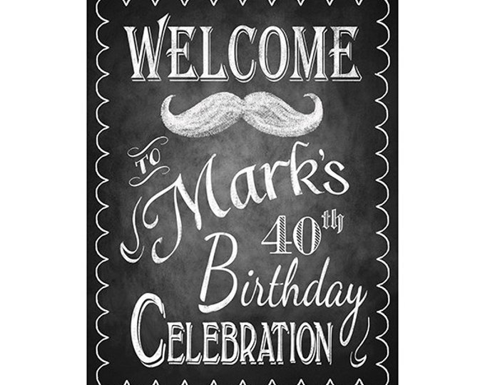 Personalized Moustache Birthday Party Welcome Sign -  Printable Poster - DIY - Chalkboard Style - Rush Option