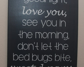Custom canvas quote wall art sign - Good night, love you, see you in the morning, don't let the bed bugs bite, sweet dreams