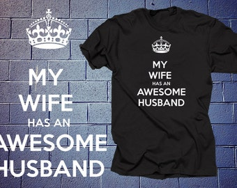 Keep Calm My Wife Has An Awesome Husband T-Shirt  Tee Shirt  Gift For Him Anniversary Gift For Husband