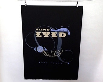 Blind Eyed Silk Screen Poster
