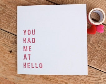 Love Card; 'You Had Me At Hello' - Wedding Anniversary Card (GC022)
