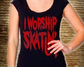 I Worship Skatin' T-shirt S-M-L-XL Unisex and Ladies