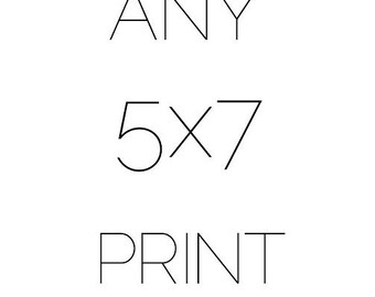 Print of your choice 5x7