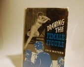 1950s vintage drawing nudes book, Drawing the Female Figure, by Eric Watson Great Britain printing