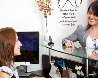 Dentist Office Wall Decal, Dental Sign, Wall Decal words, You Don't have to Brush all of your Teeth just the ones you want to keep