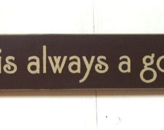 Coffee is always a good idea wood sign