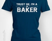 Trust me, I'm a baker - gift for cooking chef Mother's day foodie kitchen oven baking cake professional expert food tshirt t-shirt tee shirt - TheShirtDudes