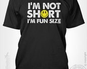 I'm not short, I'm fun size - gift idea for a small tiny little friend happy face smile height limit joke not tall tshirt t-shirt tee shirt
