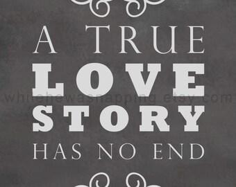 Chalkboard Print - A True Love Story Has No End