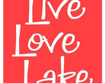 Live Love Lake - Coral - Printable Art - 8X10 Digital Download