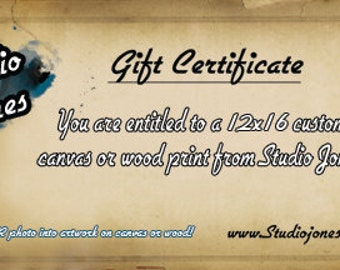 Gift Certificate for 12x16 Custom Canvas or Wood Print