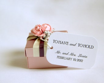 50 Wedding Favor Gift Tags - To Have and To Hold; Thank You gift tags Customized with names hang tag bridal shower bridesmaid gift groomsmen