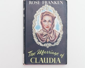The Marriage of Claudia by Rose Franken  - Vintage 1950s Edition