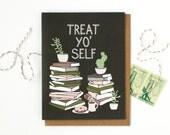 Treat Yo' Self Card
