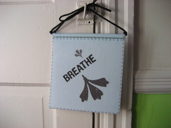 Modern Prayer Flag, Breathe, Breath, Spirit, Sprirtus, Vigor, Inhale, Exhale, Rhythm, Life