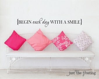 Begin Each Day With A Smile Vinyl Decal, Teen Girl Vinyl Wall Decal, Bathroom or Bedroom Vinyl Lettering