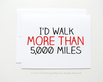 """Miss you Card """" I'd walk more than 5000 miles""""  I love you. Greeting  card. Long Distance Relationship Card"""