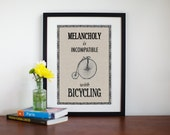 Bicycle Art, Bicycle Print, Melancholy is Incompatible with Bicycling, Cyclist, Fathers Day, Cycling Poster, Bicycle Quote Poster, Bike Art