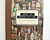 Where Women Create Book of Organization The Art of Creating Order from Jo Packham - supply destash - creative inspiration
